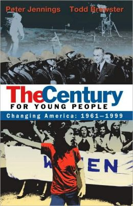 The Century for Young People: 1961-1999: Changing America