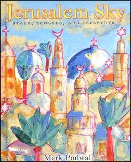 Jerusalem Sky: Stars, Crosses and Crescents