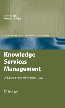 Knowledge Services Management: Organizing Around Internal Markets