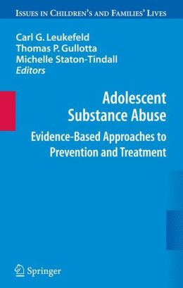 Adolescent Substance Abuse: Evidence-Based Approaches to Prevention and Treatment