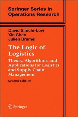 The Logic of Logistics: Theory, Algorithms, and Applications for Logistics and Supply Chain Management