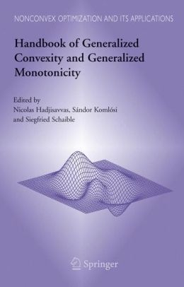Handbook of Generalized Convexity and Generalized Monotonicity