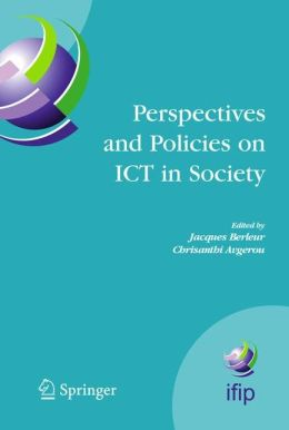 Perspectives and Policies on ICT in Society: An IFIP TC9 (Computers and Society) Handbook