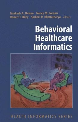 Behavioral Healthcare Informatics: A Practical Guide for the Clinician