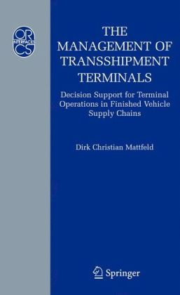 The Management of Transshipment Terminals: Decision Support for Terminal Operations in Finished Vehicle Supply Chains