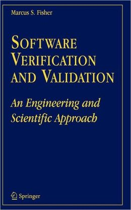 Software Verification and Validation: An Engineering and Scientific Approach