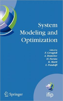 System Modeling and Optimization: Proceedings of the 22nd IFIP TC7 Conference held from , July 18-22, 2005, Turin, Italy