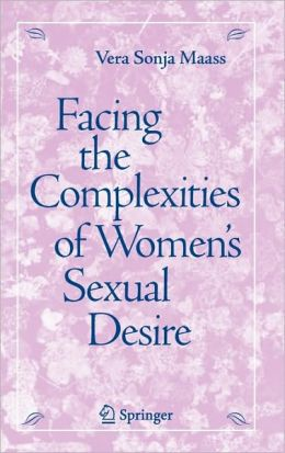 Facing the Complexities of Women's Sexual Desire