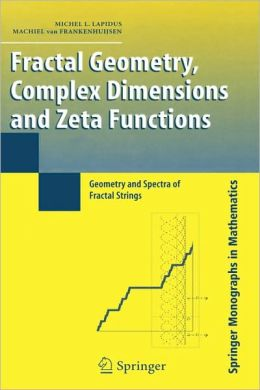 Fractal Geometry, Complex Dimensions and Zeta Functions: Geometry and Spectra of Fractal Strings