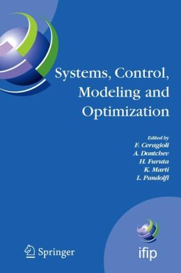 Systems, Control, Modeling and Optimization: Proceedings of the 22nd IFIP TC7 Conference held from July 18-22, 2005, in Turin, Italy