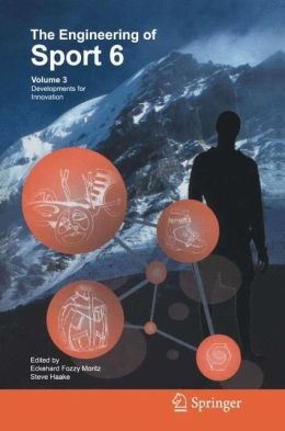 The Engineering of Sport 6: Volume 3: Developments for Innovation
