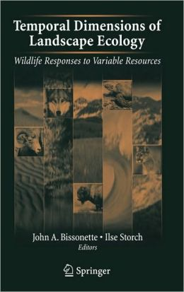 Temporal Dimensions of Landscape Ecology: Wildlife Responses to Variable Resources