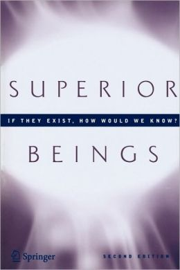 Superior Beings. If They Exist, How Would We Know?: Game-Theoretic Implications of Omnipotence, Omniscience, Immortality, and Incomprehensibility
