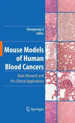 Mouse Models of Human Blood Cancers: Basic Research and Pre-clinical Applications