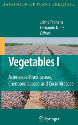Vegetables I: Asteraceae, Brassicaceae, Chenopodicaceae, and Cucurbitaceae