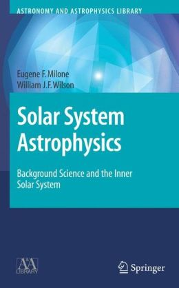 Solar System Astrophysics: Background Science and the Inner Solar System & Planetary Atmospheres and the Outer Solar System