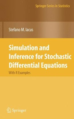 Simulation and Inference for Stochastic Differential Equations: With R Examples