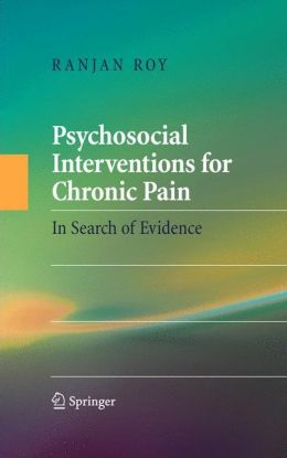 Psychosocial Interventions for Chronic Pain: In Search of Evidence