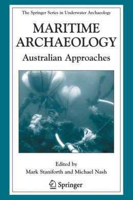 Maritime Archaeology: Australian Approaches