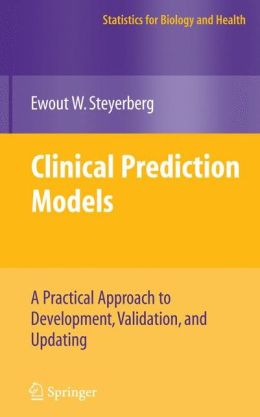 Clinical Prediction Models: A Practical Approach to Development, Validation, and Updating