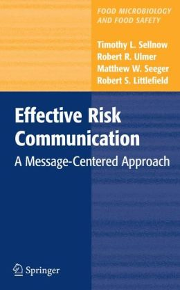 Effective Risk Communication: A Message-Centered Approach