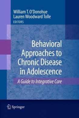 Behavioral Approaches to Chronic Disease in Adolescence: A Guide to Integrative Care
