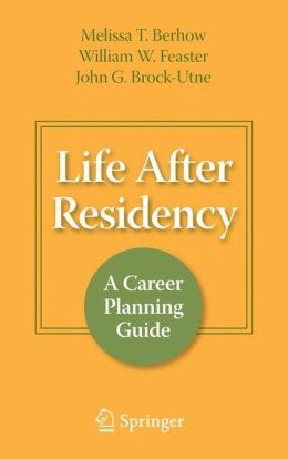 Life After Residency: A Career Planning Guide