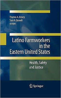 Latino Farmworkers in the Eastern United States: Health, Safety and Justice