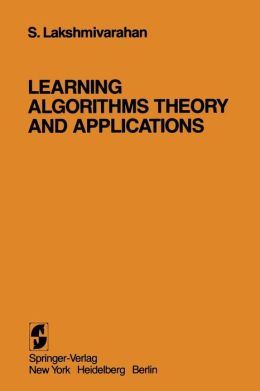 Learning Algorithms Theory and Applications: Theory and Applications