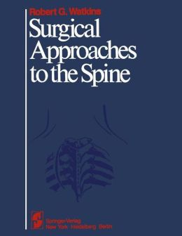 Surgical Approaches to the Spine: An Atlas of Surgical Anatomy