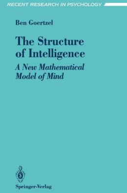 The Structure of Intelligence: A New Mathematical Model of Mind