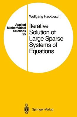 Iterative Solution of Large Sparse Systems of Equations