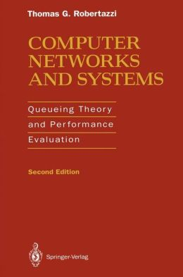 Computer Networks and Systems: Queuing Theory and Performance Evaluation
