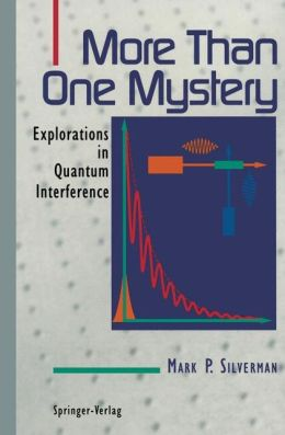 More Than One Mystery: Explorations in Quantum Interference