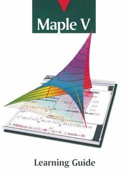 Maple V Learning Guide