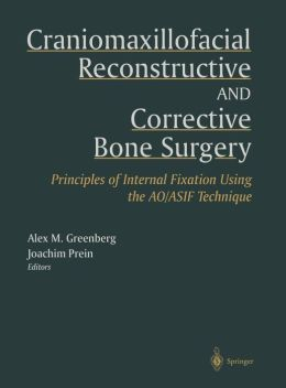 Craniomaxillofacial Reconstructive and Corrective Bone Surgery: Principles of Internal Fixation Using AO/ASIF Technique