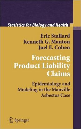 Forecasting Product Liability Claims: Epidemiology and Modeling in the Manville Asbestos Case