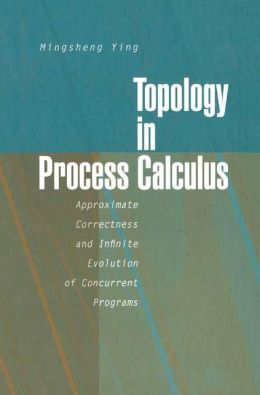 Topology in Process Calculus: Approximate Correctness and Infinite Evolution of Concurrent Programs