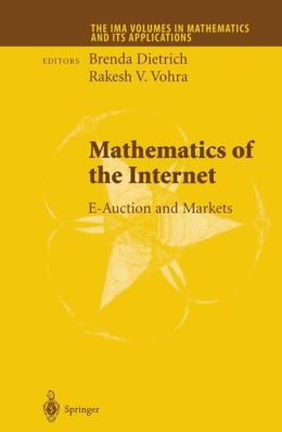 Mathematics of the Internet: E-Auction and Markets
