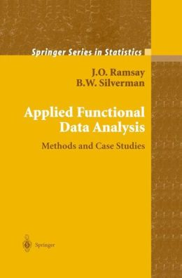 Applied Functional Data Analysis: Methods and Case Studies