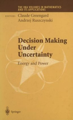 Decision Making Under Uncertainty: Energy and Power
