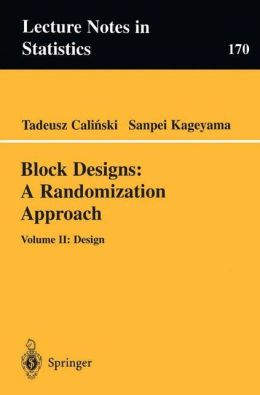Block Designs: A Randomization Approach: Volume II: Design