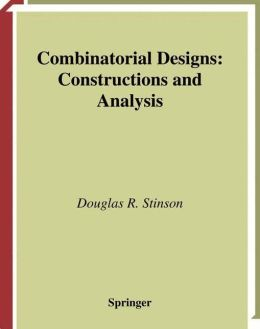 Combinatorial Designs: Constructions and Analysis