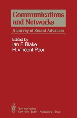 Communications and Networks: A Survey of Recent Advances