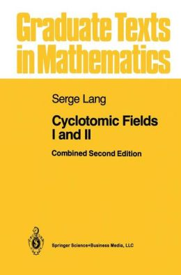 Cyclotomic Fields I and II
