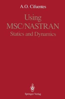 Using MSC/NASTRAN: Statics and Dynamics
