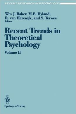 Recent Trends in Theoretical Psychology: Proceedings of the Third Biennial Conference of the International Society for Theoretical Psychology April 17-21, 1989