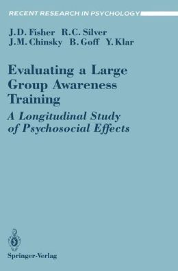 Evaluating a Large Group Awareness Training: A Longitudinal Study of Psychosocial Effects