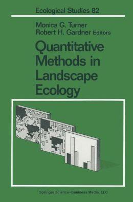 Quantitative Methods in Landscape Ecology: The Analysis and Interpretation of Landscape Heterogeneity