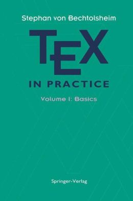TEX in Practice: Volume 1: Basics